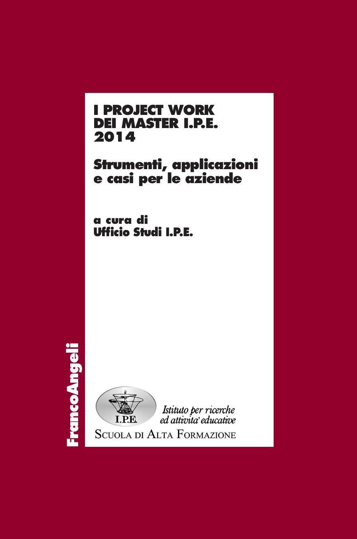 I project work dei Master IPE 2014 Strumenti, applicazioni e casi per le aziende