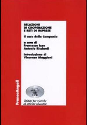 Relazioni di cooperazione e reti di imprese: Il caso della Campania